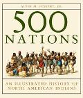 500 Nations An Illustrated History of North American Indians