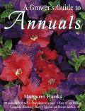 A Grower's Guide to Annuals - Margaret Hanks - Hardcover - Bargain