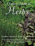 The Grower's Guide to Herbs