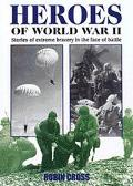Heroes of World War II: Stories of Extreme Bravery in the Face of Battle - Robin Cross - Har...