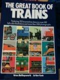 The Great Book of Trains: Featuring 310 Locomotives Shown in over 160 Full-Color Illustratio...