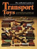 The Collector's Guide to Transport Toys - Gordon Gardiner