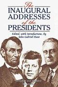 Inaugural Addresses of the Presidents From George Washington to George W. Bush