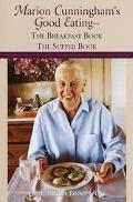 Marion Cunningham's Good Eating: The Breakfast Book and the Supper Book - Marion Cunningham ...