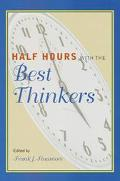 Half Hours With the Best Thinkers
