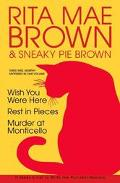 Rita Mae Brown & Sneaky Pie Brown Wish You Were Here/Rest in Pieces/Murder at Monticello