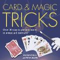 Card & Magic Tricks Over 30 Easy-to-Perform Stunts To Amaze and Confound