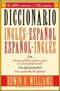 Diccionario Ingles-Espanol, Espanol - Ingles English-Spanish, Spanish-English Dictionary