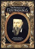 Prophecies Of Nostradamus A Selection Of The Seer's Most Intriguing Predictions, With Commen...