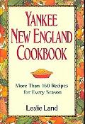Yankee New England Cookbook More Than 160 Recipes for Every Season