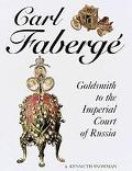 Carl Faberg?: Goldsmith to the Imperial Court of Russia - A. Kenneth Snowman - Hardcover - S...