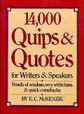 14,000 Quips and Quotes for Writers and Speakers