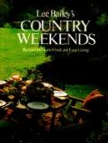Lee Bailey's Country Weekends: Recipes for Good Food & Easy Living