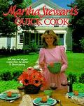Martha Stewart's Quick Cook: Two Hundred Easy and Elegant Recipes