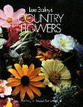 Lee Bailey's Country Flowers: Gardening and Bouquets from Spring to Fall - Lee Bailey - Hard...