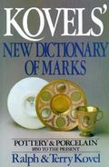 Kovels' New Dictionary of Marks/Pottery and Porcelain, 1850-Present