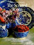 Scented Room Cherchez's Book of Dried Flowers, Fragrance, and Potpourri