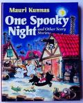 One Spooky Night: And Other Scary Stories - Mauri Kunnas - Hardcover - 1st American ed