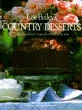Lee Bailey's Country Desserts: Cakes, Cookies, Ice Creams, Pies, Puddings & More - Lee Baile...