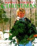 Martha Stewart's Christmas; Entertaining, Decorating, and Giving