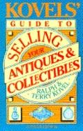 Kovels' Guide to Selling Your Antiques and Collectibles - Ralph Kovel