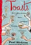 Toasts Over 1500 of the Best Toasts, Sentiments, Blessings, and Graces
