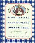 Farm Recipes and Other Secrets from the Norske Nook: The Midwest's Number One Roadside Cafe ...