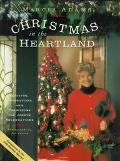 Marcia Adams' Christmas in the Heartland: Recipes, Decorations and Traditions for Joyous Cel...