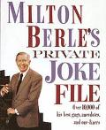Milton Berle's Private Joke File Over 10,000 of His Best Gags, Anecdotes, and One-Liners