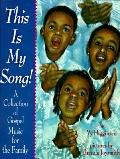 This Is My Song!: A Collection of Gospel Music for the Family - Vy Higgenson - Hardcover