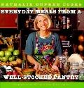 Nathalie Dupree Cooks Everyday Meals from a Well-Stocked Pantry: Strategies for Shopping Les...