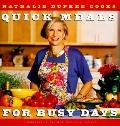 Nathalie Dupree Cooks Quick Meals for Busy Days: 180 Delicious Timesaving Recipes