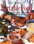 Lee Bailey's Portable Food - Lee Bailey - Hardcover