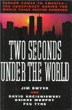 Two Seconds Under the World:Terror Comes to America-The Conspiracy Behind the World Trade Ce...