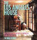 The Los Angeles House: Decoration and Design in America's 20th-Century City - Tim Stree