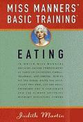 Miss Manners' Basic Training: Eating