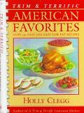 Trim and Terrific American Favorites: Over 250 Easy Everyday Low-Fat Recipes