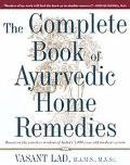 Complete Book of AyurVedic Home Remedies - Vasant Lad M.A.Sc.