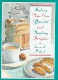 Making Your Own Biscotti and Dunking Delights