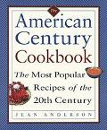 American Century Cookbook: 100 Years of Culinary Invention - Jean Anderson - Hardcover - 1 ED