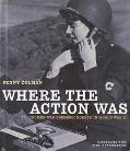 Where the Action Was Women War Correspondents in World War II