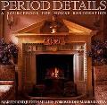 Period Details: A SourceBook for House Restoration - Martin Miller - Paperback - REPRINT