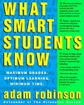 What Smart Students Know Maximum Grades, Optimum Learning, Minimum Time