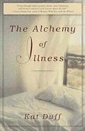 Alchemy of Illness