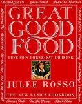 Great Good Food Luscious Lower-Fat Cooking