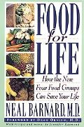 Food for Life How the New Four Food Groups Can Save Your Life