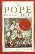 Pope Encyclopedia: An A-Z of the Holy See - Matthew E. Bunson - Paperback - 1st ed