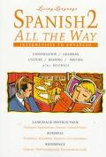 Living Language: Spanish All the Way 2: Conversation, Grammar, Culture, Reading, Writing, Bu...