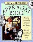 Emyl Jenkins' Appraisal Book: Identifying, Understanding, and Valuing Your Treasures - Emyl ...