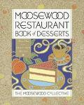 Moosewood Restaurant Book of Desserts The Moosewood Collective
